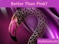 Better Than Pink?