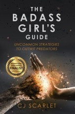 The Badass Girl's Guide: Uncommon Strategies to Outwit Predators
