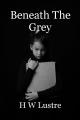 Beneath The Grey