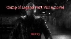Camp of Legend Part VIII A novel