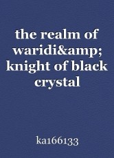 the realm of waridi& knight of black crystal