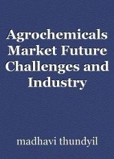 Agrochemicals Market Future Challenges and Industry Growth Outlook 2030