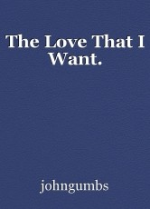 The Love That I Want.