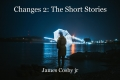 Changes 2: The Short Stories