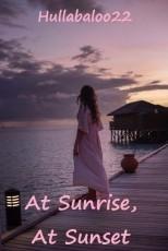 At Sunrise, At Sunset