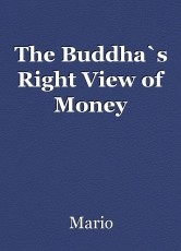 The Buddha`s Right View of Money