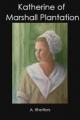 Katherine of Marshall Plantation