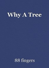 Why A Tree
