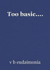 Too basic....