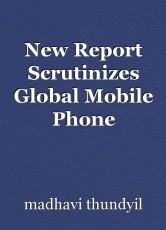 New Report Scrutinizes Global Mobile Phone Accessories Market