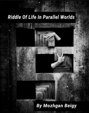 Riddle Of Life In Parallel Worlds