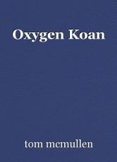 Oxygen Koan