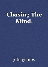 Chasing The Mind.
