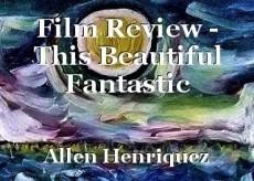 Film Review - This Beautiful Fantastic