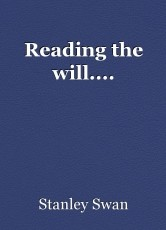 Reading the will....