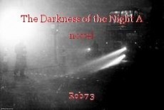 The Darkness of the Night A novel