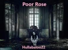 Poor Rose