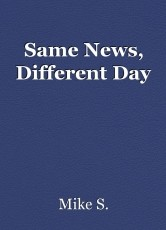 Same News, Different Day