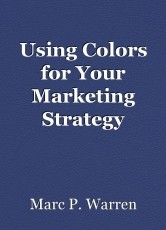 Using Colors for Your Marketing Strategy