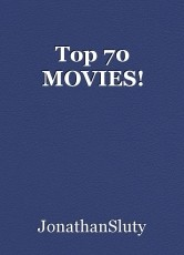 Top 70 MOVIES!