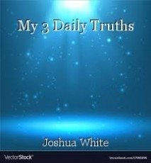 My 3 Daily Truths