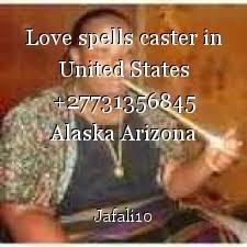 Love spells caster in United States +27731356845 Alaska Arizona Arkansas California Florida Alabama