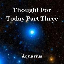Thought For Today Part Three