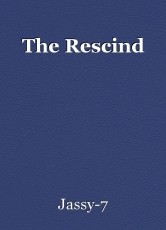 The Rescind