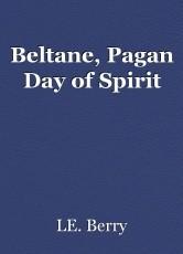Beltane, Pagan Day of Spirit