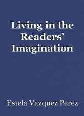 Living in the Readers' Imagination