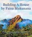 Building A House by Faisu Mukunana