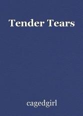 Tender Tears