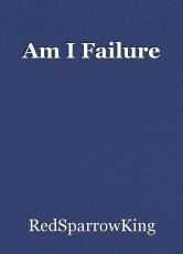 Am I Failure