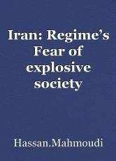 Iran: Regime's Fear of explosive society