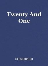 Twenty And One