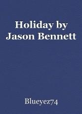 Holiday by Jason Bennett