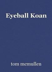 Eyeball Koan
