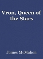 Vron, Queen of the Stars