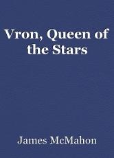 Vron, Queen of the Stars
