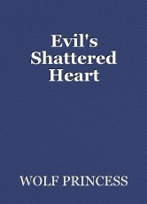 Evil's Shattered Heart