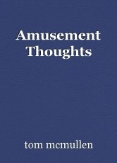 Amusement Thoughts