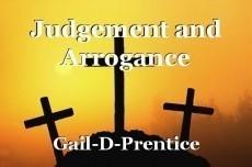 Judgement and Arrogance