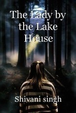 The Lady by the Lake House