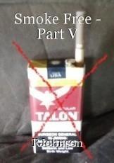 Smoke Free - Part V