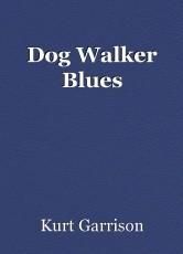 Dog Walker Blues