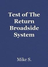 Test of The Return Broadside System