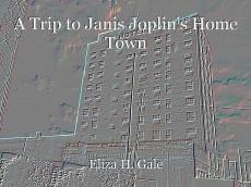 A Trip to Janis Joplin's Home Town