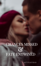 Chance Missed & Fate Entwined