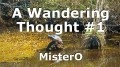 A Wandering Thought #1