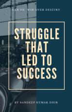 STRUGGLE THAT LED TO SUCCESS